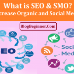 What is SEO & SMO? How to Increase Organic and Social Media Traffic