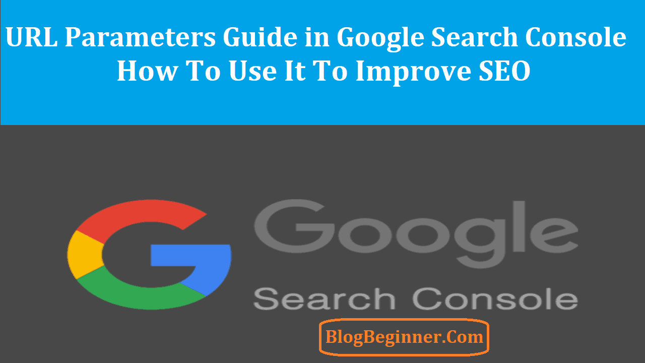 What is URL Parameters in Google Search Console