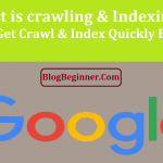 What is crawling & Indexing? How to Get Crawl & Index By Google Fast