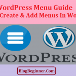 WordPress Menu Guide: How to Create & Add Menus in Blog or Site