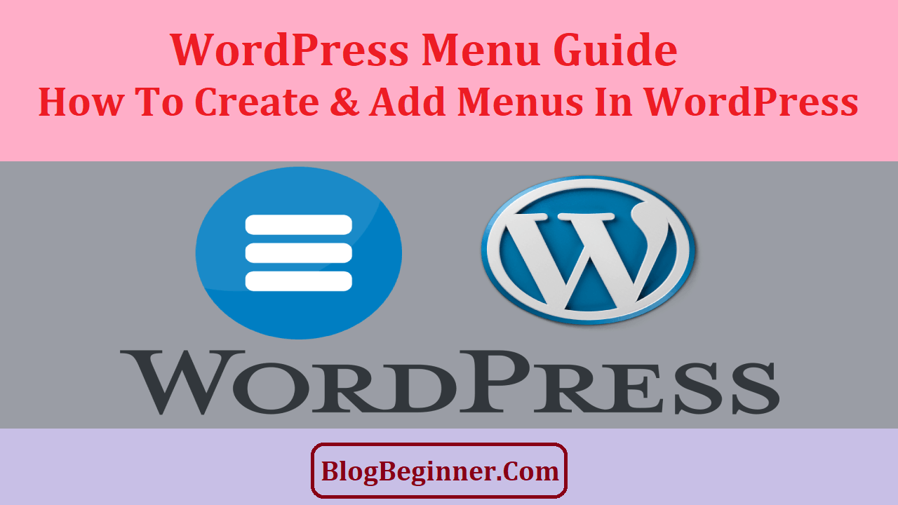 WordPress Menu Guide How to Create Add Menus