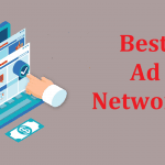 Top 10 Best Ad Networks for New & Old Bloggers [Fast Approval Method]