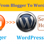 How to Move From Blogger (BlogSpot) to Self-Hosted WordPress