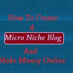 How to Earn Money With Micro Niche Blog/Site & Adsense: 4000$/Month