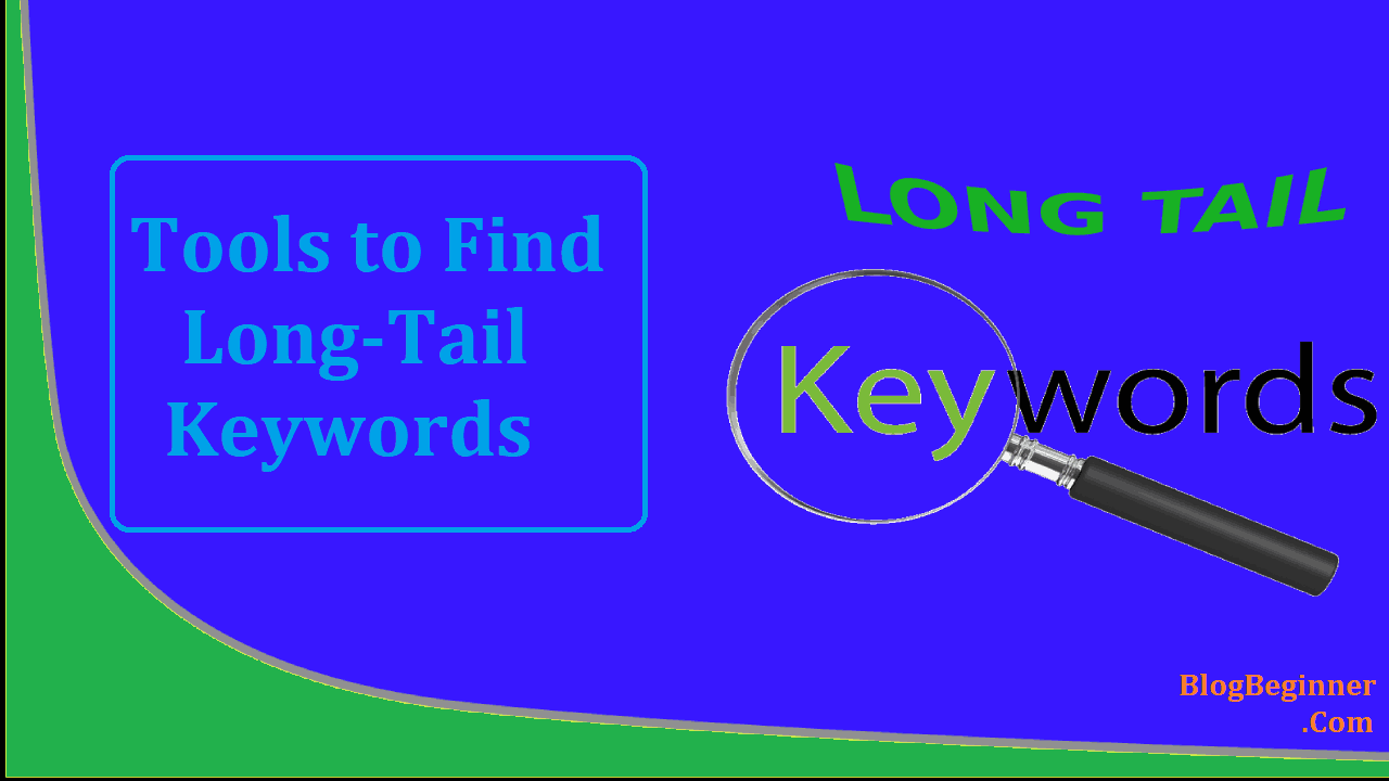 Best Tools to Find Long Tail SEO Keywords