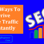 9 Ways To Drive Free Traffic Instantly and Make More Money