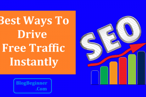 Best Ways To Drive Free Traffic Instantly