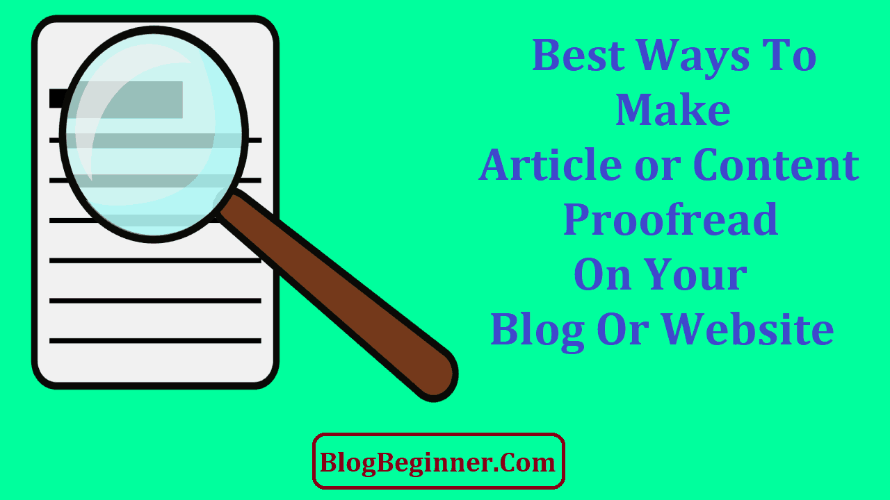 Best Ways to Make a Article or Content Proofread on Blog