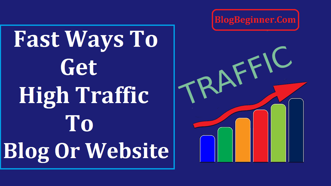Fast Ways to Get High Traffic to Blog