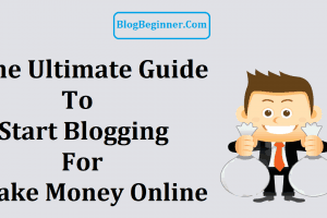 Guide to Start Blogging for Make Money Online