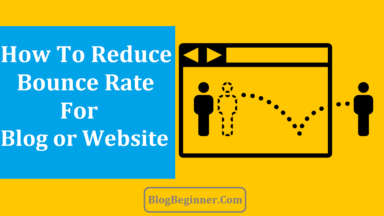 How To Reduce Bounce Rate of Blog or Website