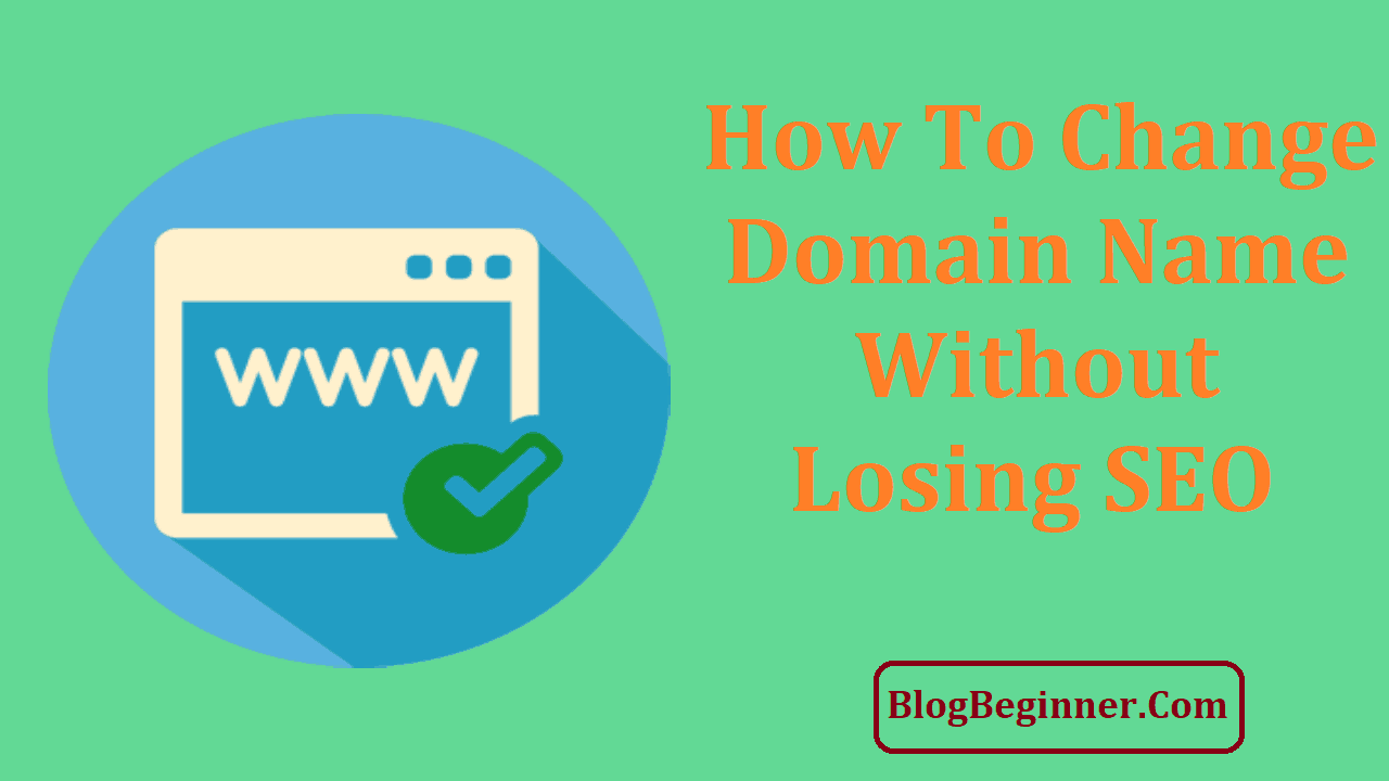 How to Change Domain Name Without Losing SEO