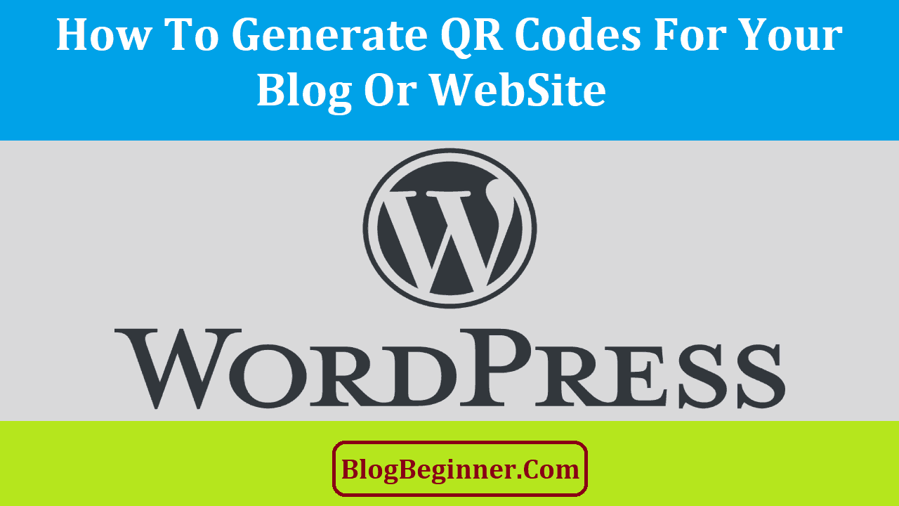 How to Generate QR Codes for WordPress Blog Or WebSite