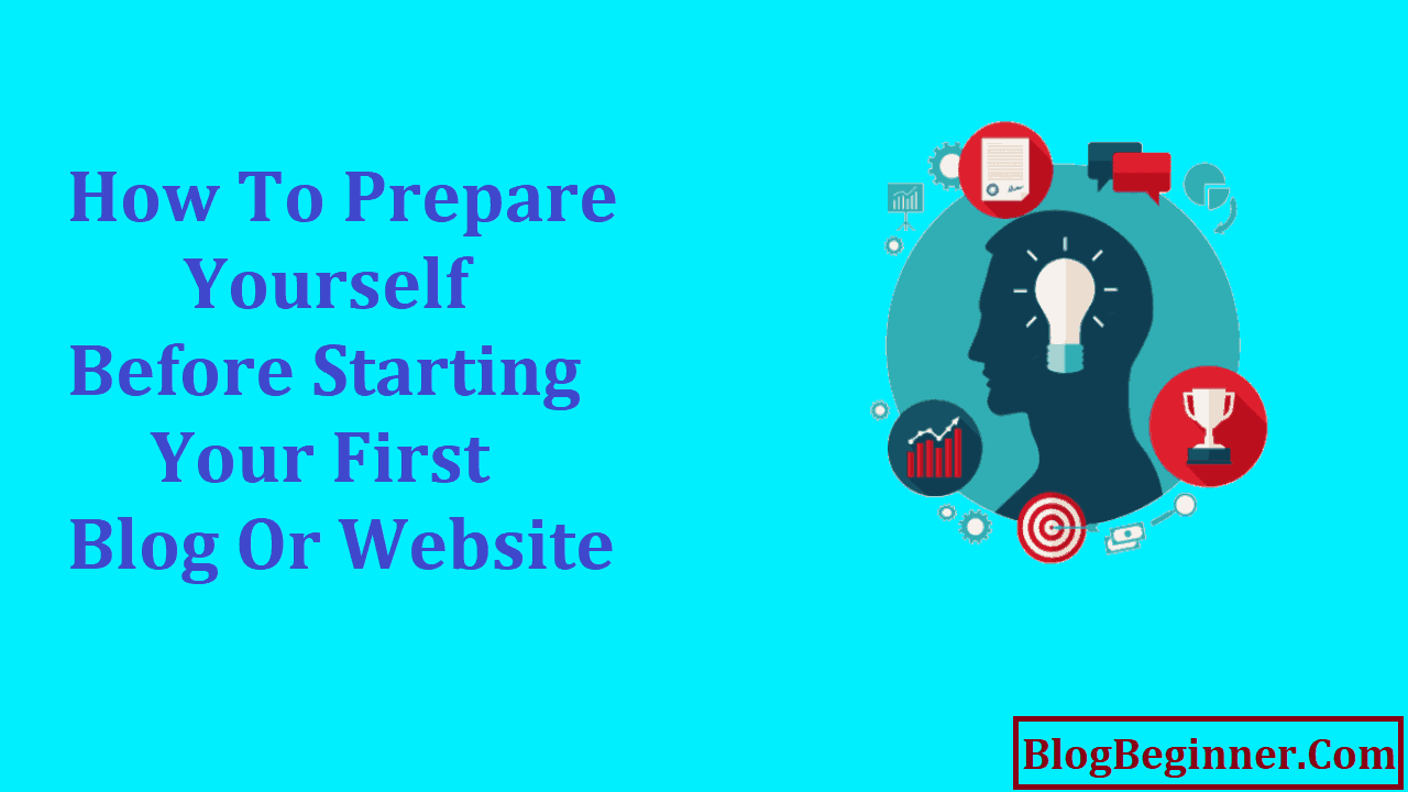 How to Prepare Yourself Before Starting First Blog