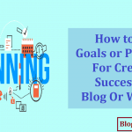 How to Set Goals or Planning For Create a Successful Blog/Website