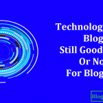 Technology Niche Blog Still Good Niche or Not For Blogging?