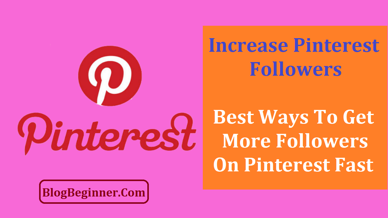 Ways To Get More Followers on Pinterest Fast