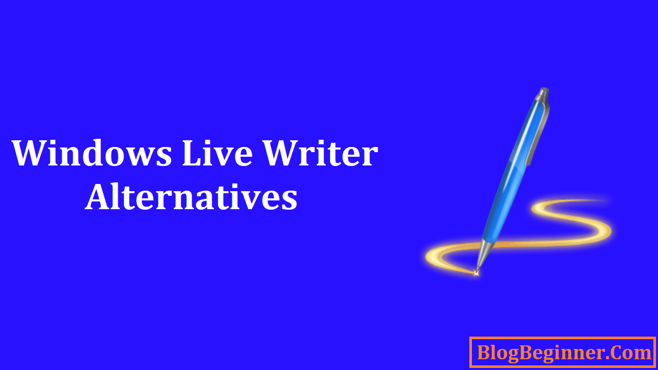 Windows Live Writer Alternatives