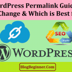 WordPress Permalink Guide: How to Change & Which is Best for SEO?