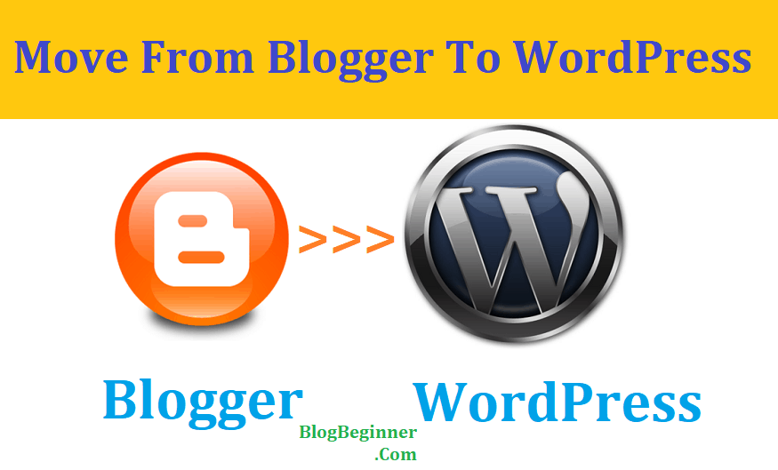 How to Move from Blogger (BlogSpot) to WordPress With SEO [Method]
