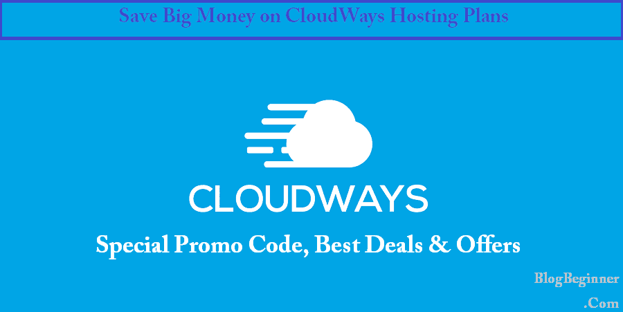 CloudWays Promo & Coupon Code 2019: Free 3 Months Trial Offer