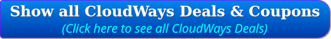 Click Here to Show all CloudWays Deals