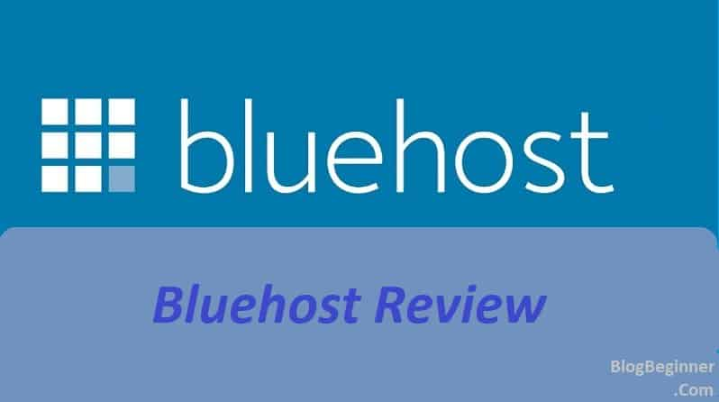 Bluehost Review 2019: Good or Bad? Worth Buying? Pros & Cons