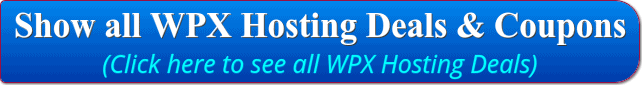 Click Here to Show all WPX Hosting Deals