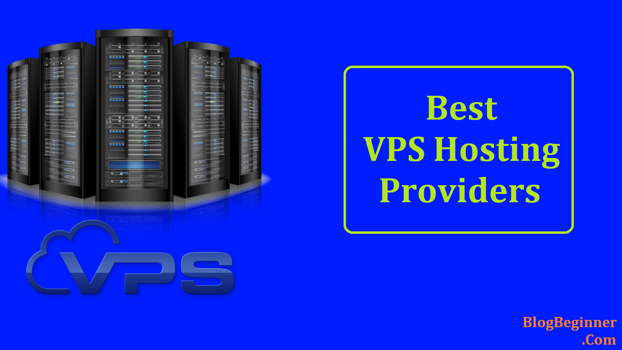 Top 10 Best VPS Hosting 2019: Review, Comparison, Pricing & Deals