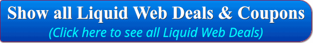 Click Here to Show all Liquid Web Deals