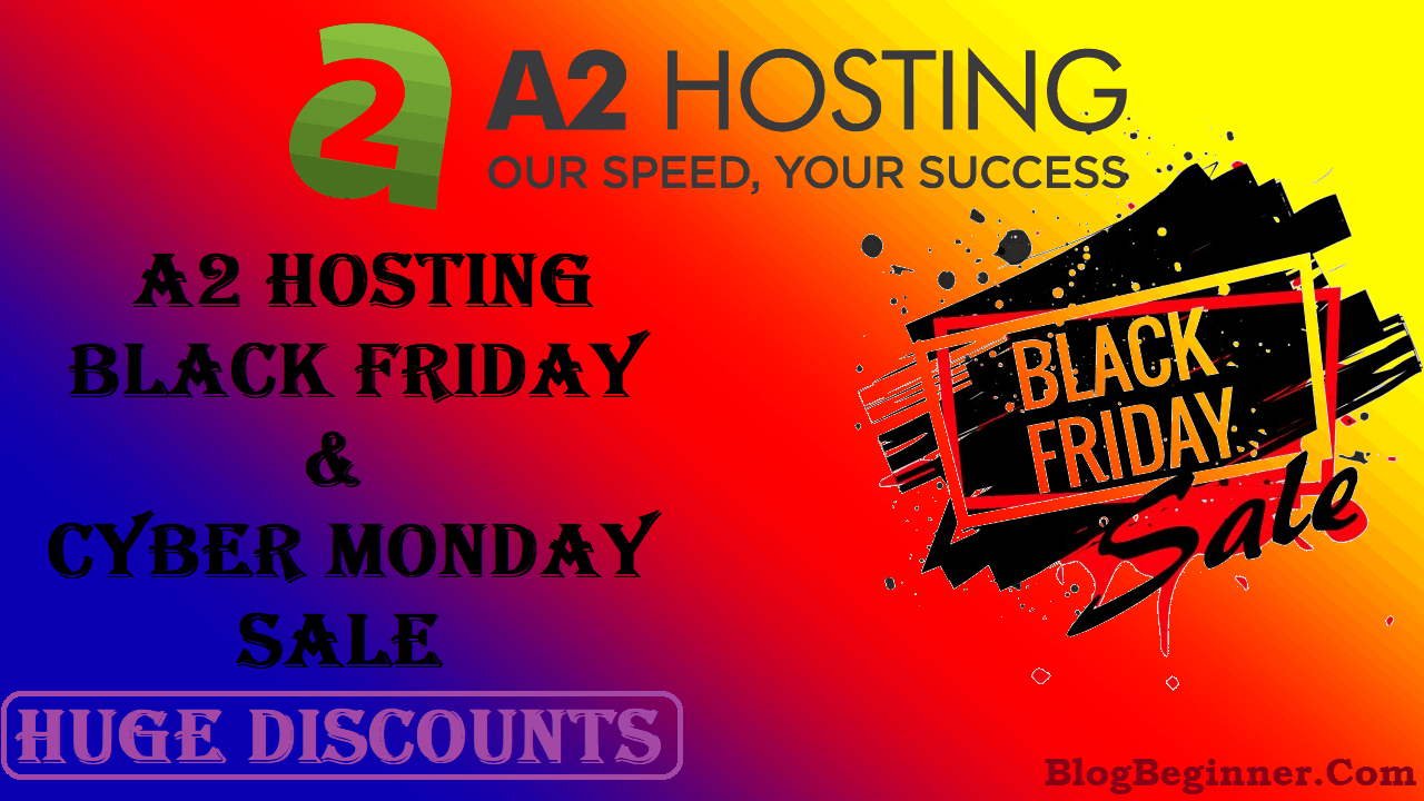 A2 hosting Black Friday Cyber Monday Deals 2019: Huge Discounts